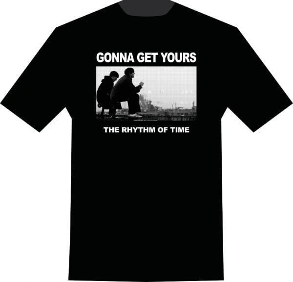 T Shirt GONNA GET YOURS
