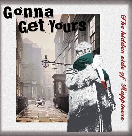 Gonna Get Yours - The Hidden Side Of Happiness-EP