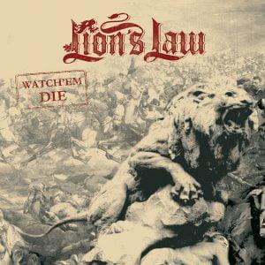 LION'S LAW – Watch'em Die 7″ (Longshot records)