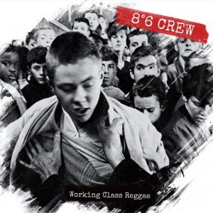 8°6 CREW – Working class reggae CD (Groover records)