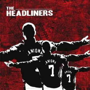 THE HEADLINERS 7″