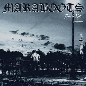 MARABOOTS – Dans la nuit, version augmentée LP