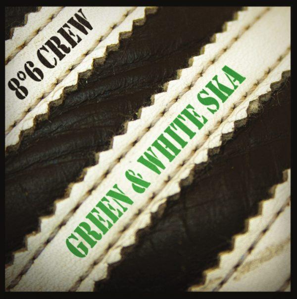8°6 Crew green and white ska EP