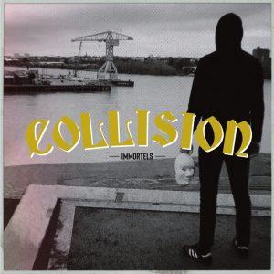 COLLISION – Immortels 7″