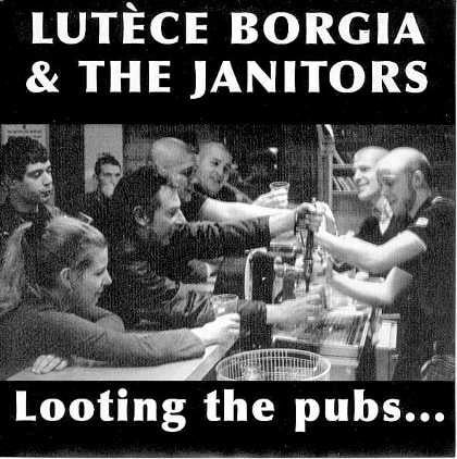 The Janitors & Lutèce Borgia - Looting the pub