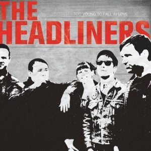 THE HEADLINERS – Too young to fall in love LP