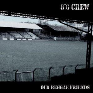 8°6 CREW – Old reggae friends CD