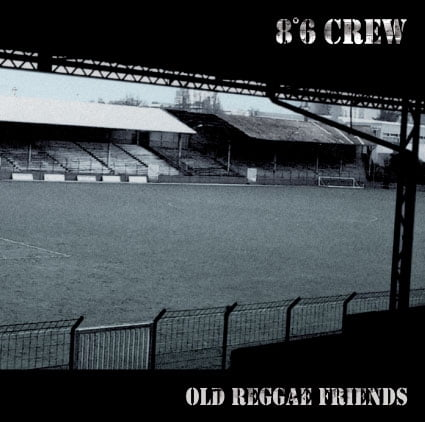 8°6 Crew - Old Reggae Friends