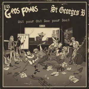 LES GROS FOMBS/ST-GEORGES B – Oi! pour Oi! Doc pour Doc LP