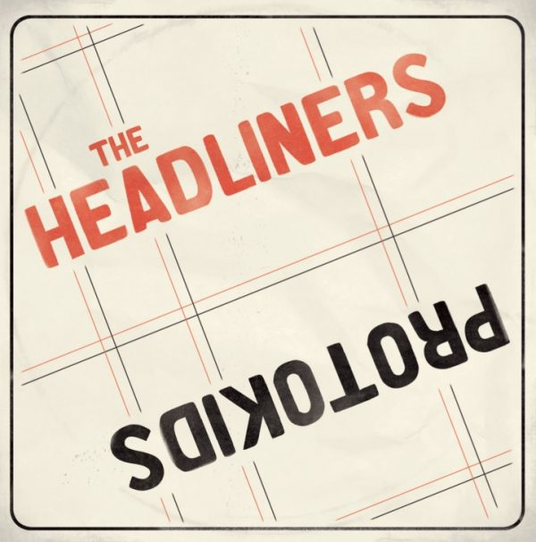 The Headliners & Protokids