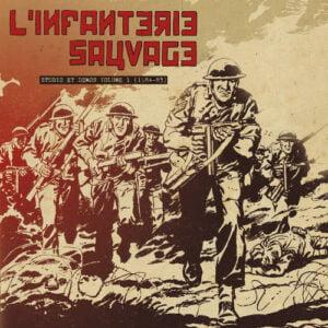 L'INFANTERIE SAUVAGE – Studio et démos volume 1 (1984-83) LP