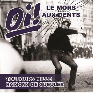 OI! LE MORS AUX DENTS – Toujours mille raisons de gueuler LP (Rusty Knife Records)