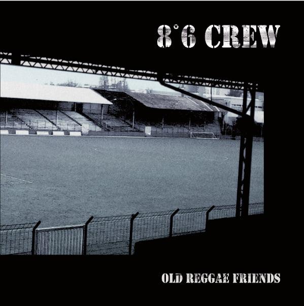 """8°6 Crew """"Old Reggae Friends"""" LP"""