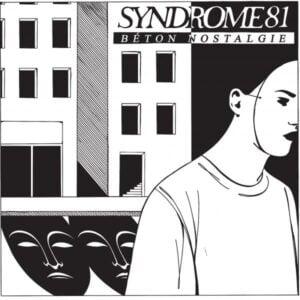 SYNDROME 81 – Béton Nostalgie LP (Destructure)